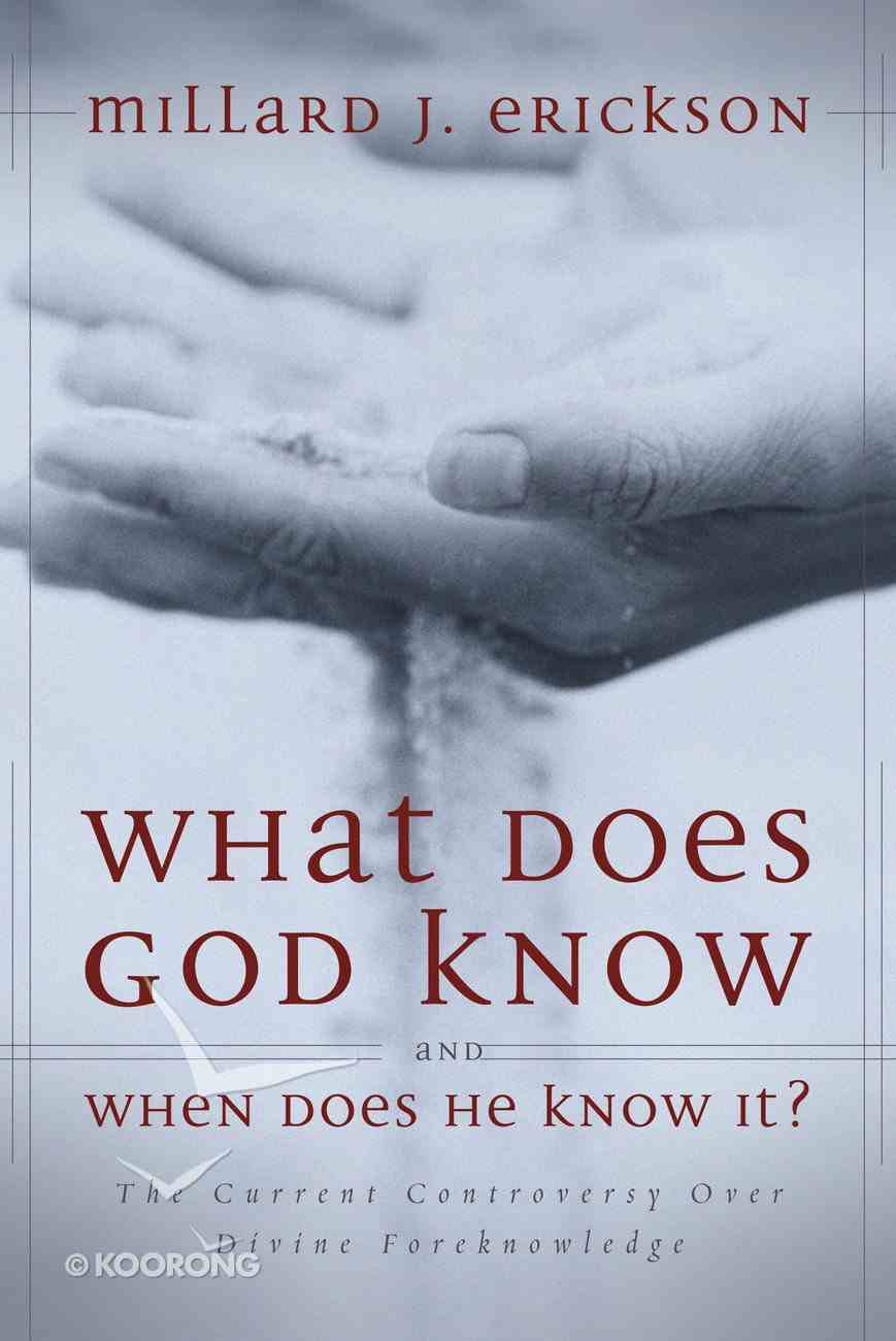 What Does God Know and When Does He Know It? eBook