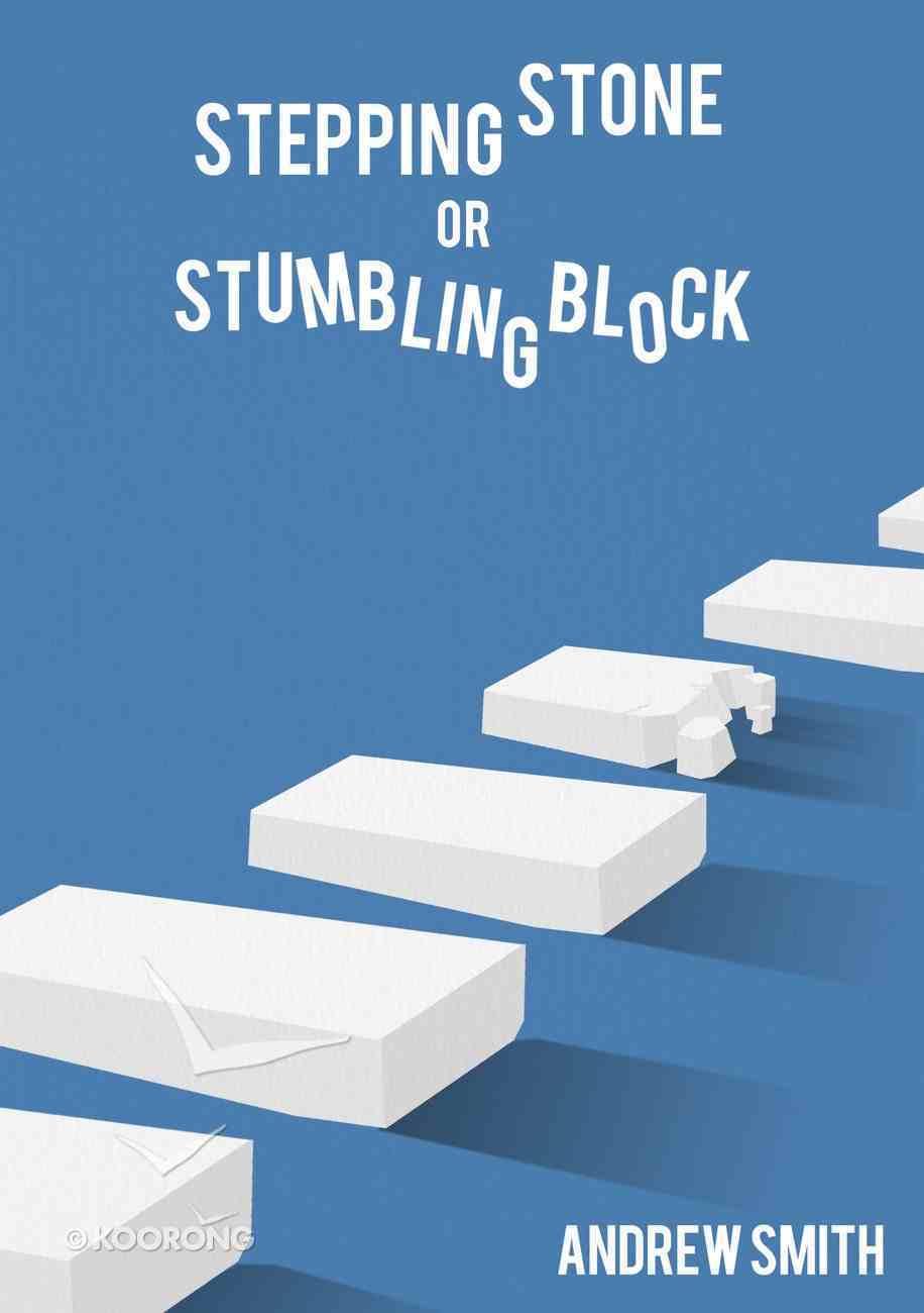 Stepping Stone Or Stumbling Block? eBook