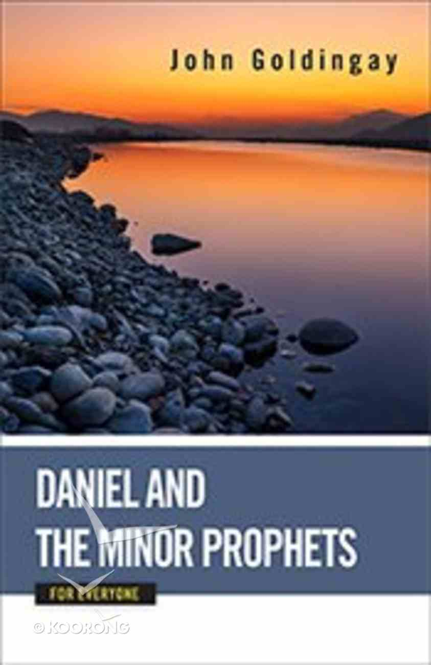 Daniel and the Minor Prophets For Everyone (Old Testament Guide For Everyone Series) Paperback