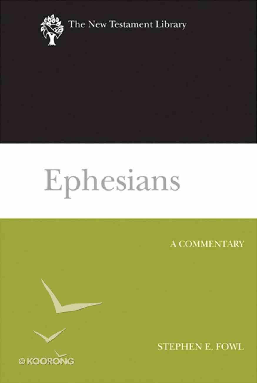 Ephesians (New Testament Library Series) Hardback