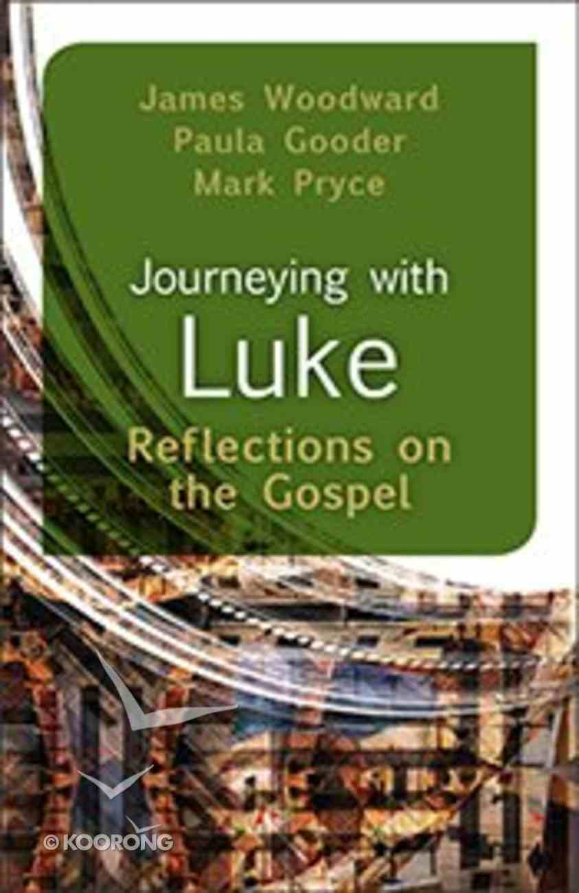 Journeying With Luke: Reflections on the Gospel Paperback