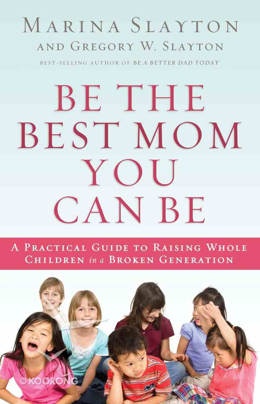 Be the Best Mom You Can Be eBook