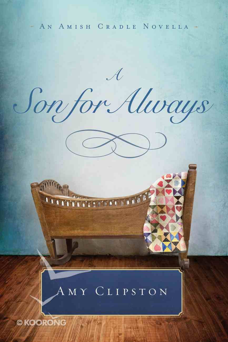 A Son For Always (An Amish Cradle Novella Series) eBook