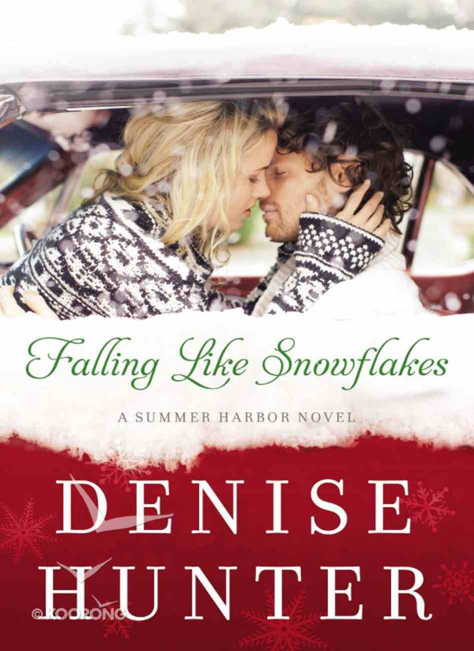 Falling Like Snowflakes (Summer Harbor Series) eBook