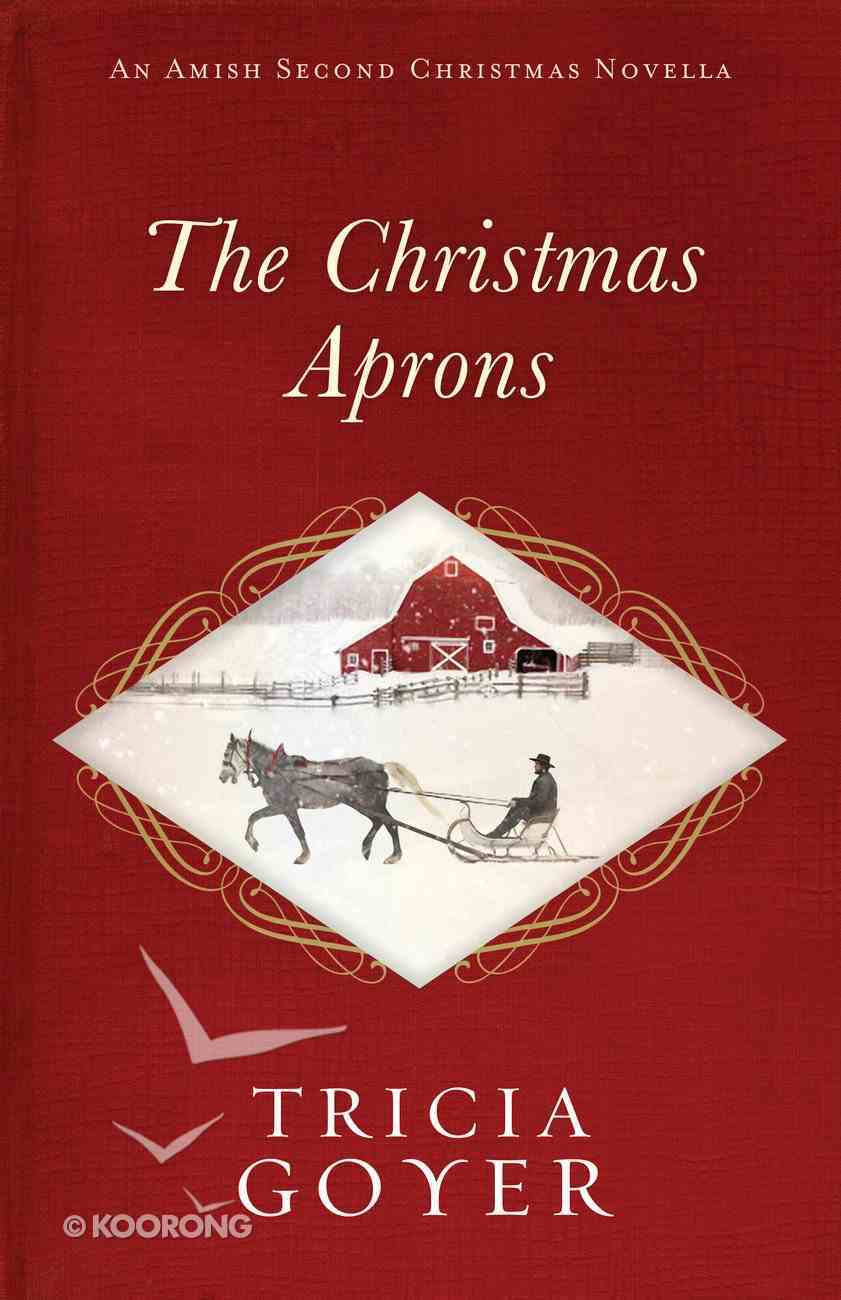 The Christmas Aprons (An Amish Second Christmas Novella Series) eBook