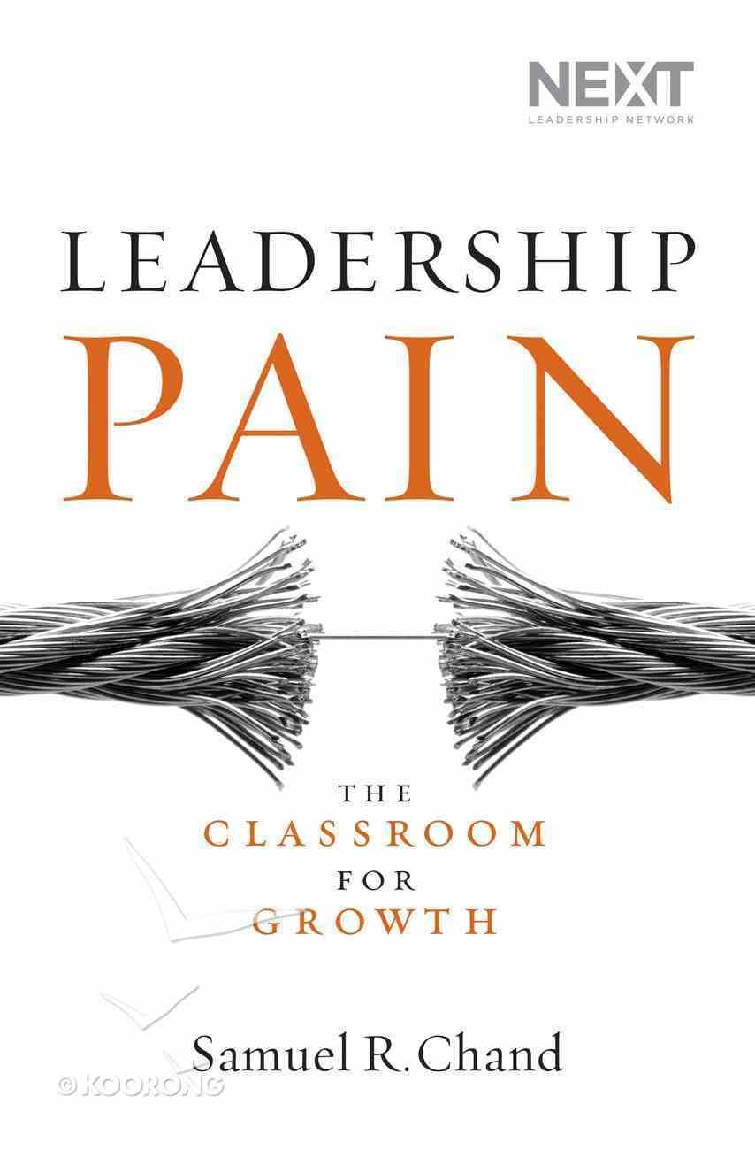 Leadership Pain: The Classroom For Growth eBook