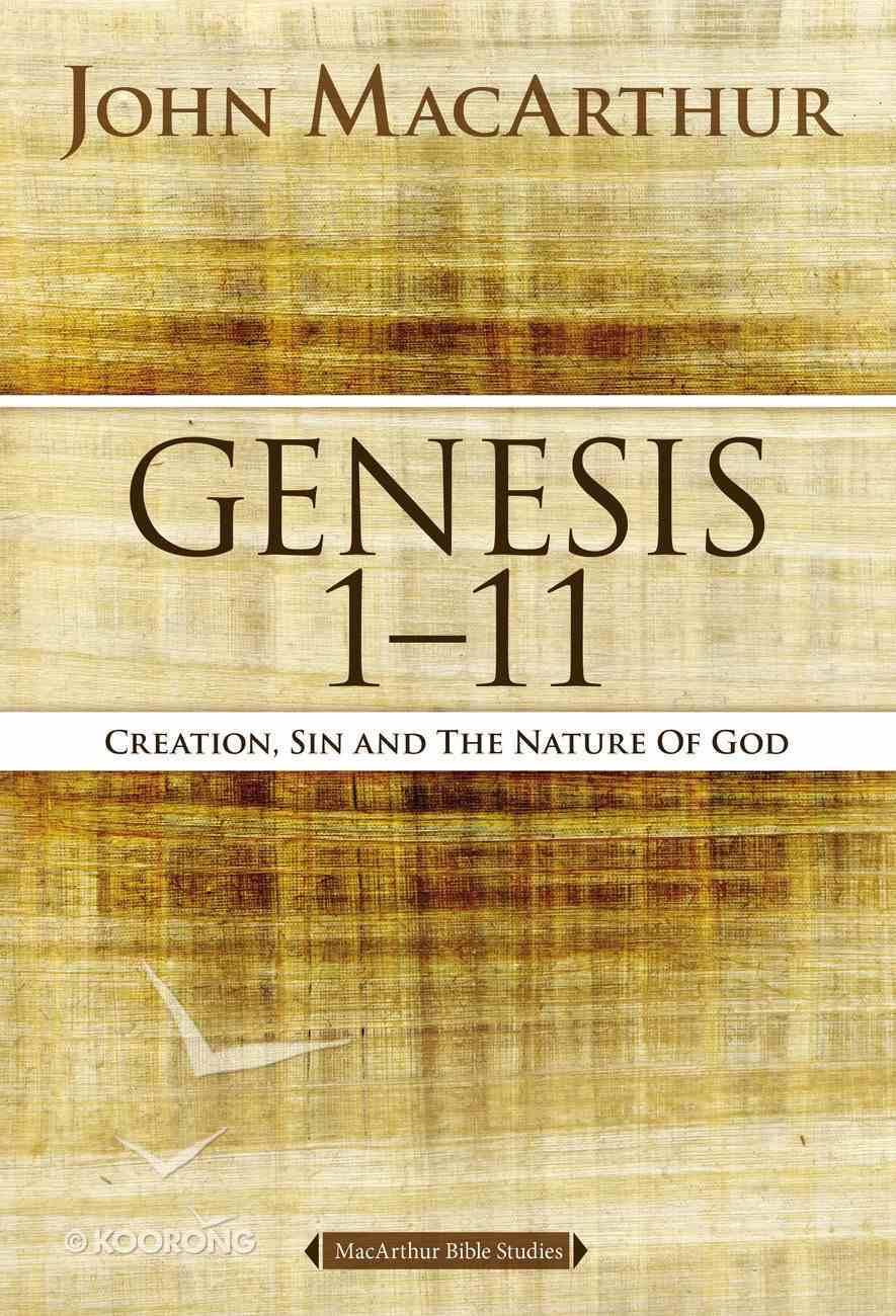 Genesis 1 to 11 (#01 in Macarthur Bible Study Series) eBook