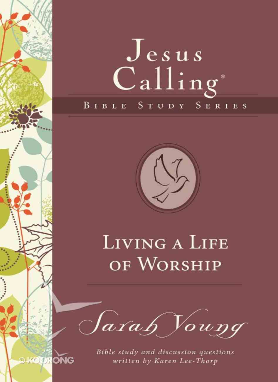 Living a Life of Worship (#04 in Jesus Calling Bible Study Series) eBook