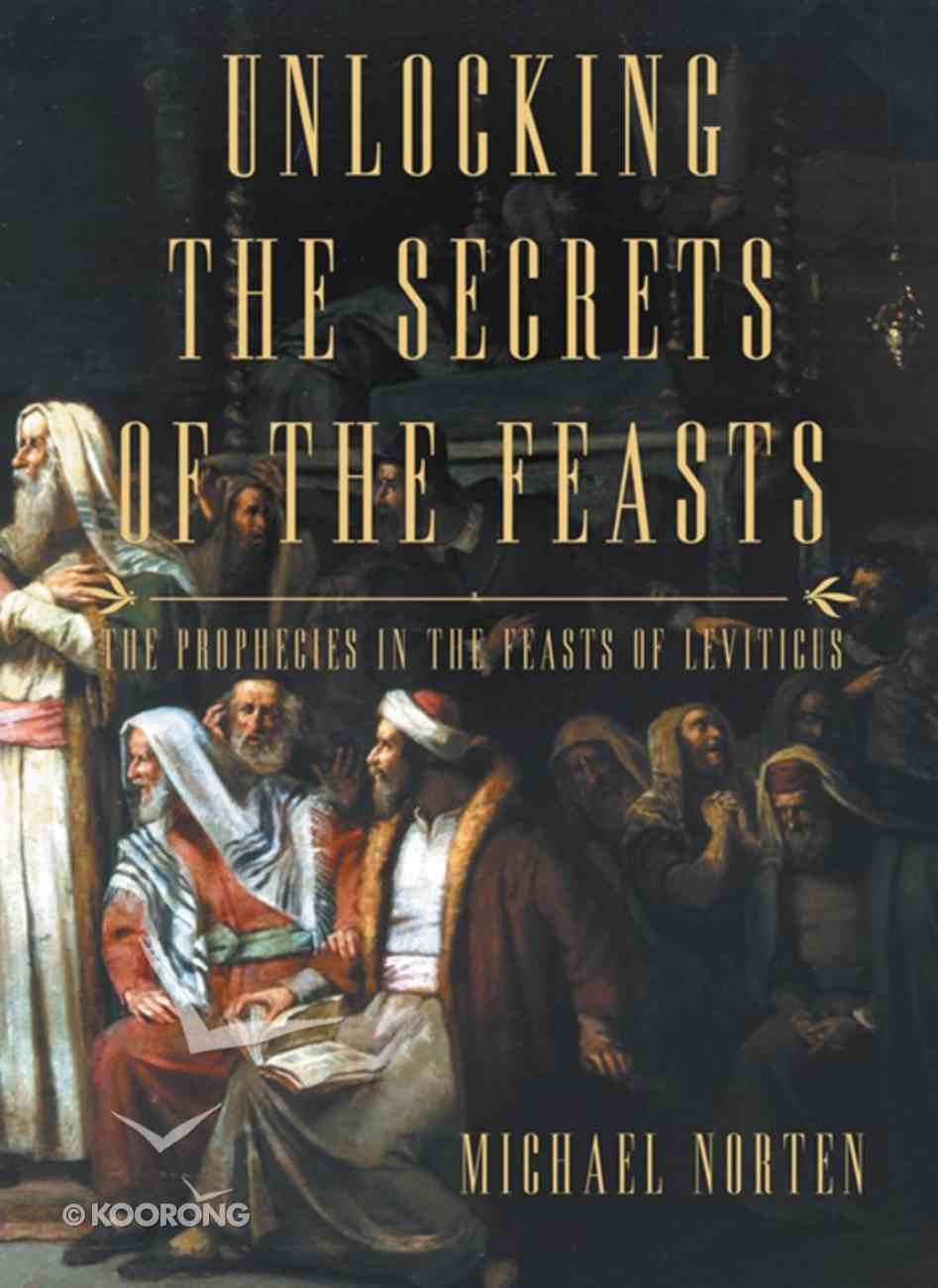 Unlocking the Secrets of the Feasts eBook