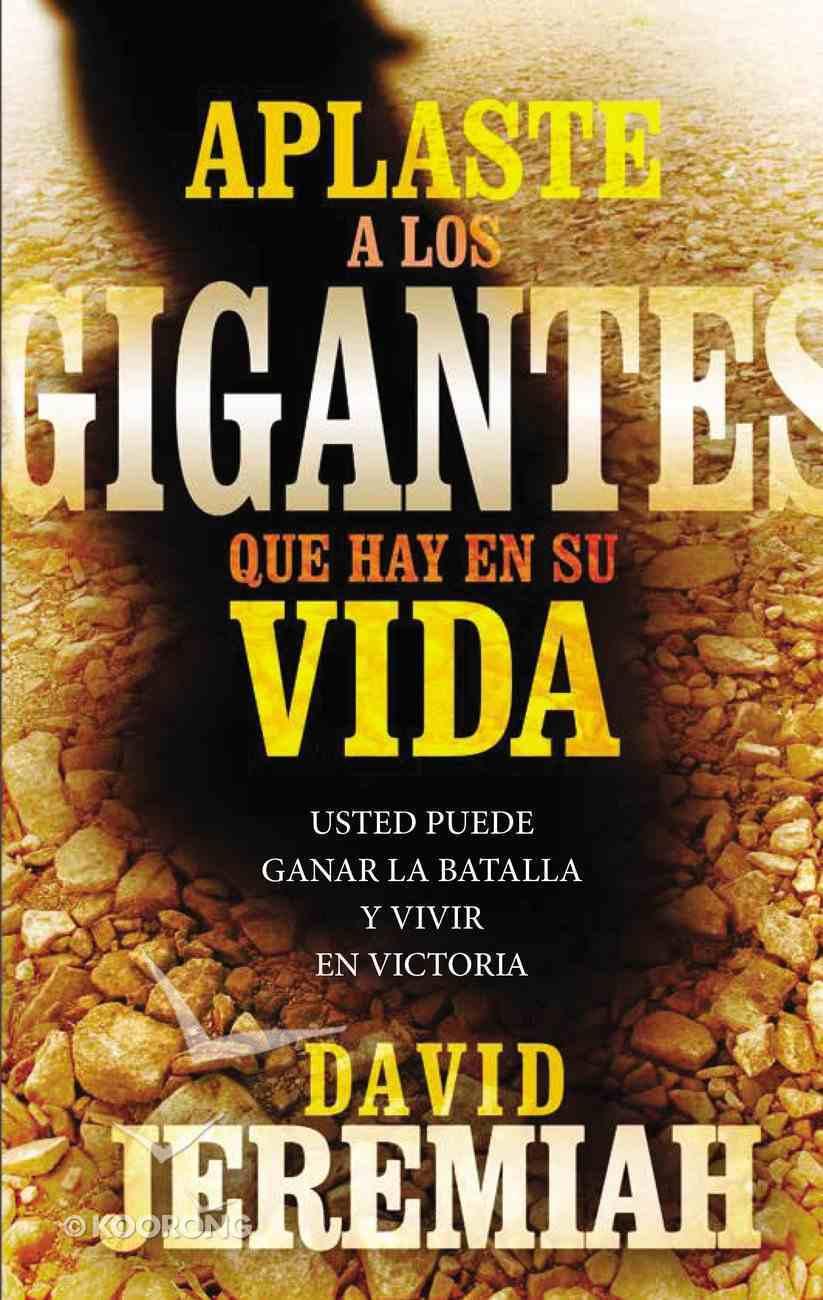 Aplaste a Los Gigantes Que Hay En Su Vida eBook