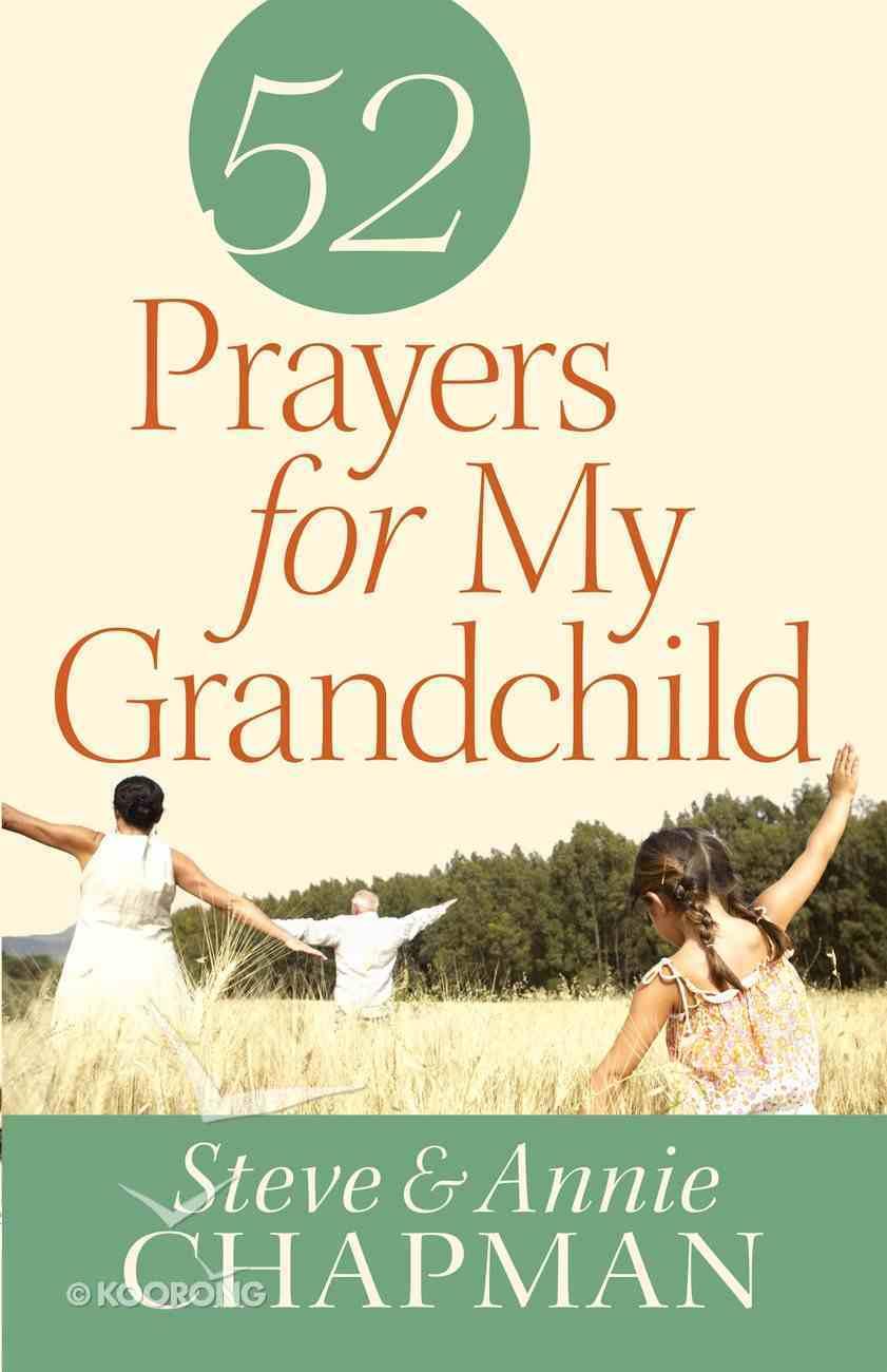 52 Prayers For My Grandchild Paperback