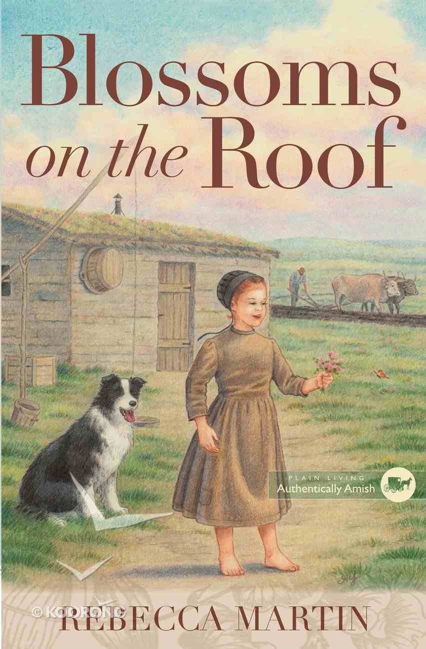 Blossoms on the Roof (#01 in Amish Frontier Series) Paperback