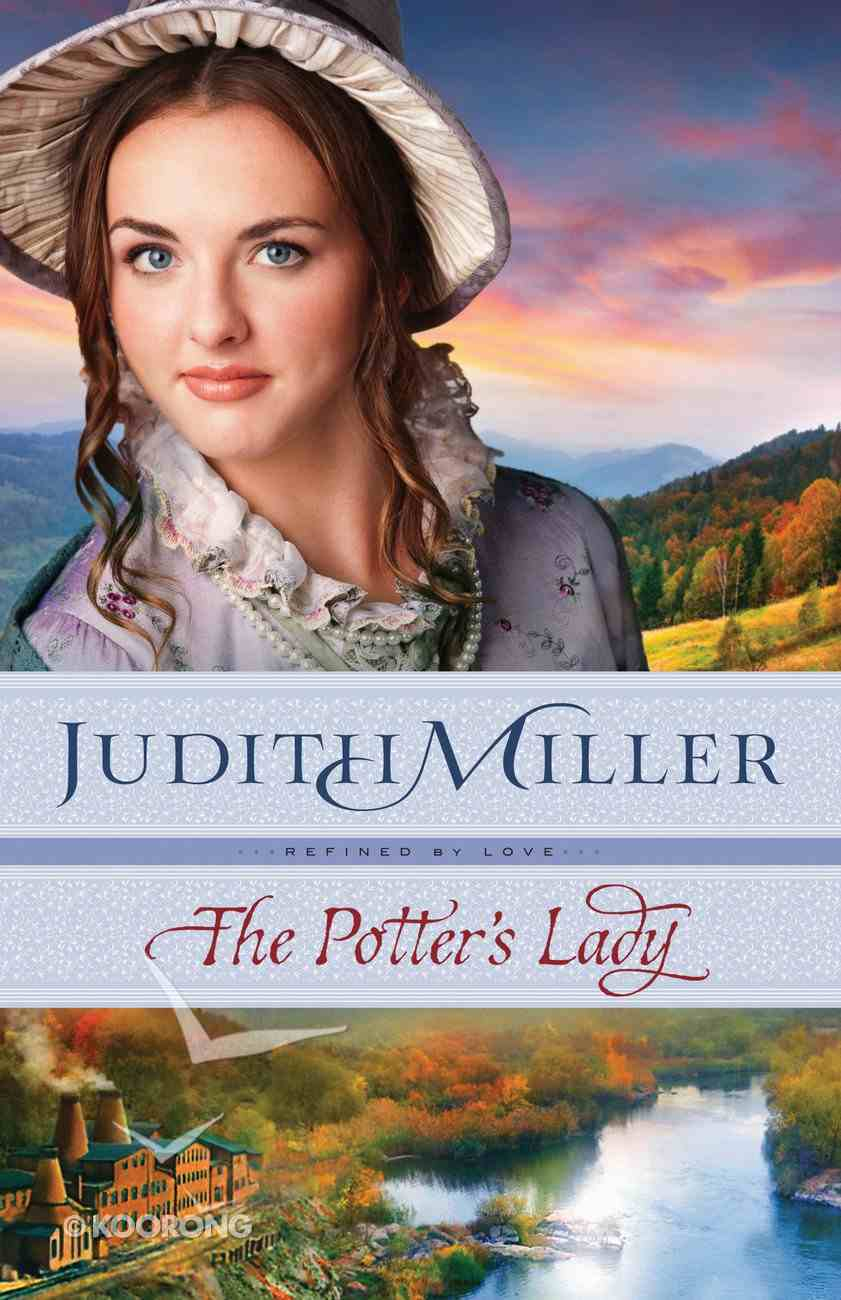 The Potter's Lady (#02 in Refined By Love Series) Paperback