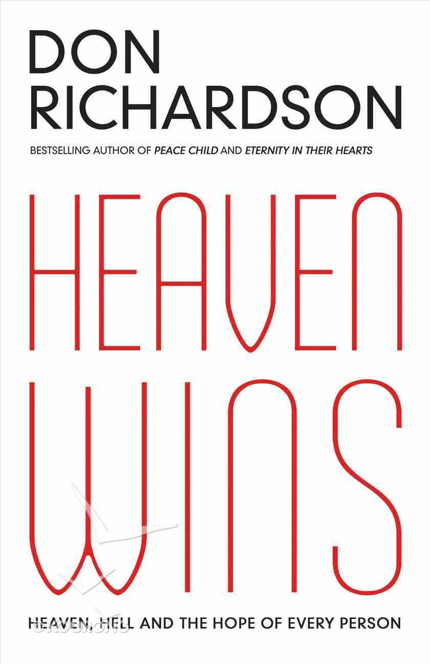 Heaven Wins: Heaven, Hell and the Fate of Every Person Paperback