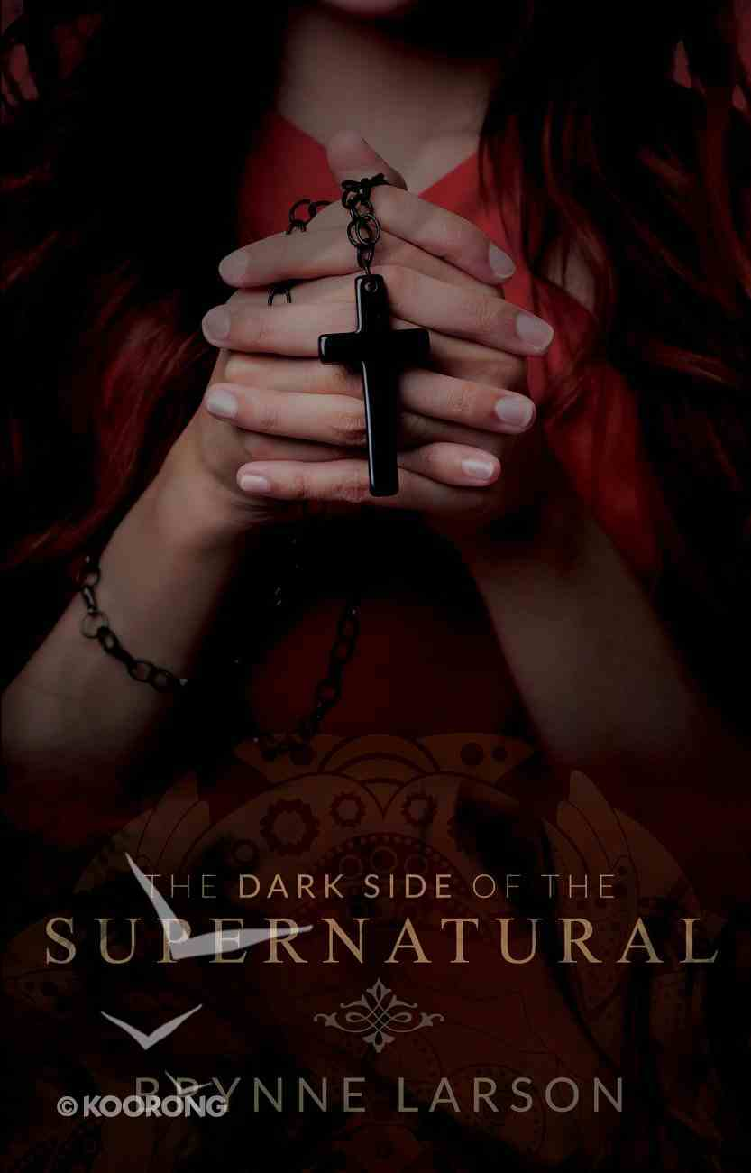 The Dark Side of the Supernatural eBook