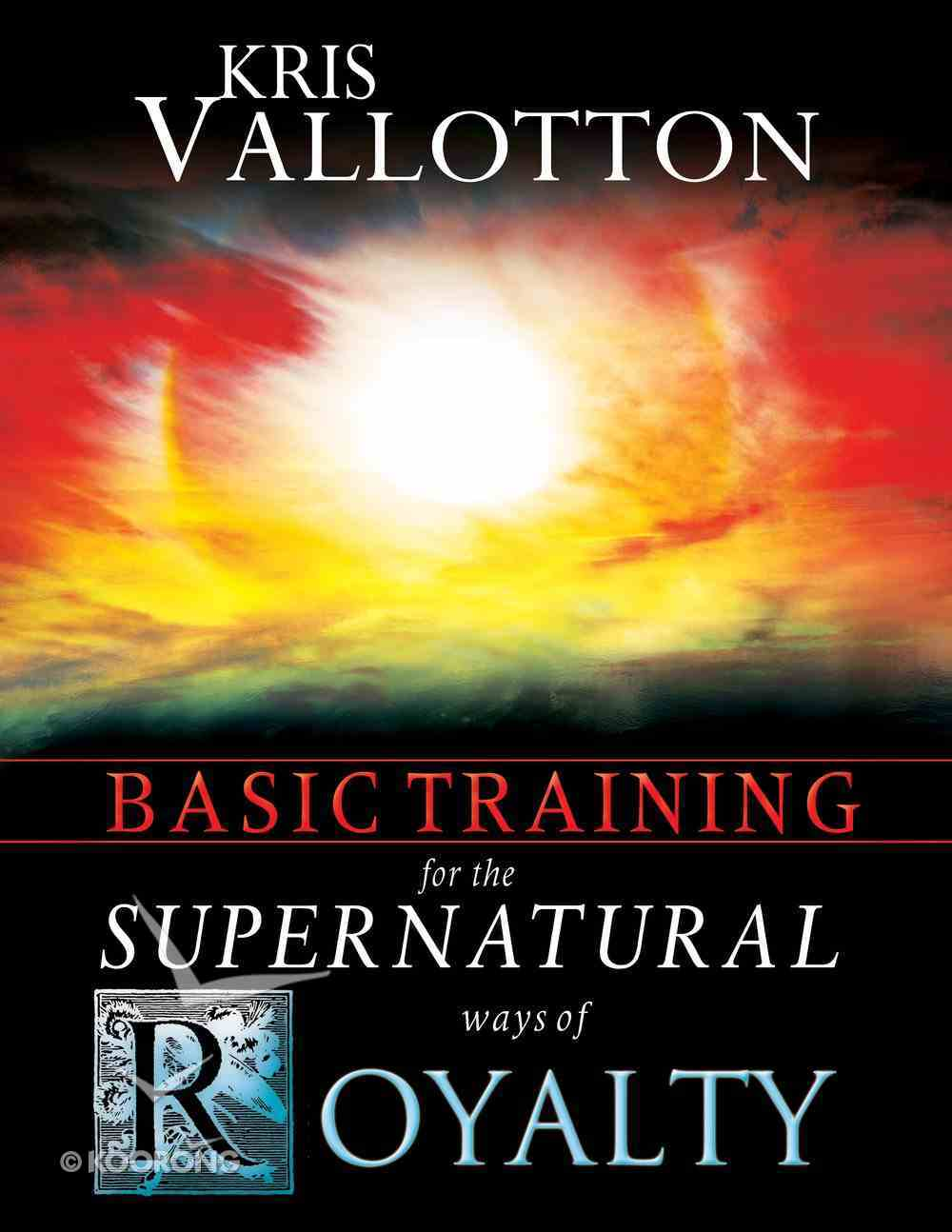 Basic Training For the Supernatural Ways of Royalty Interactive Manual Paperback