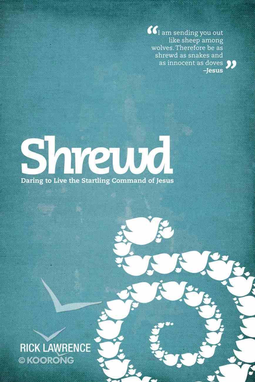 Shrewd - Daring to Live the Startling Command of Jesus eBook