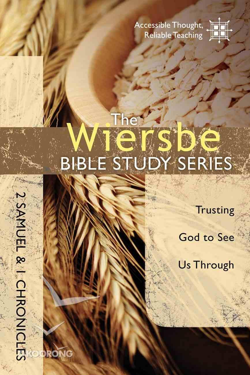 2 Samuel and 1 Chronicles (Wiersbe Bible Study Series) eBook