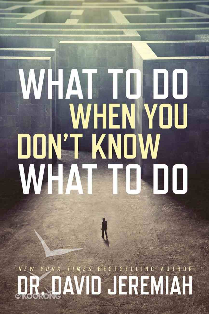What to Do When You Don't Know What to Do eBook