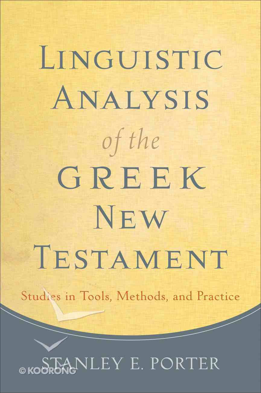 Linguistic Analysis of the Greek New Testament: Studies in Tools, Methods, and Practice Paperback