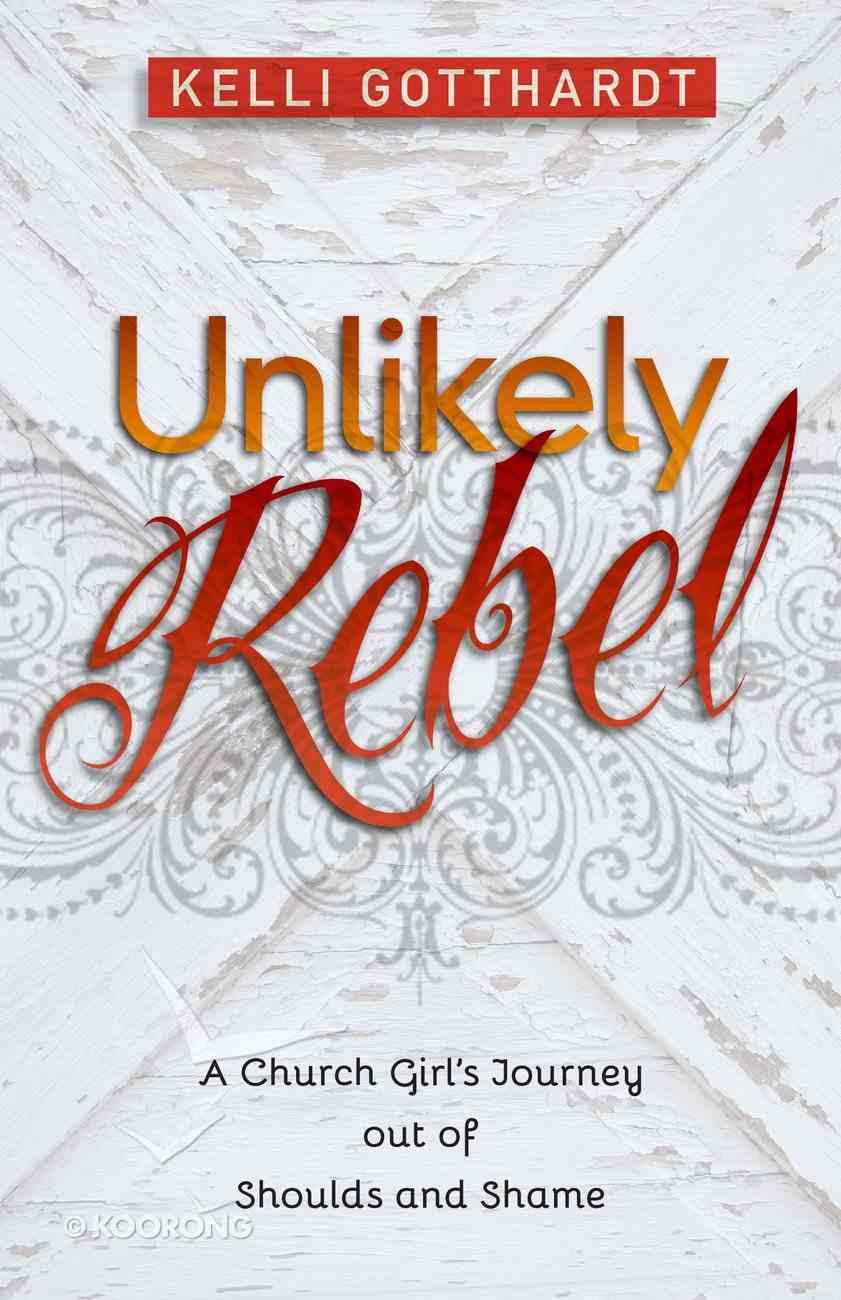 Unlikely Rebel Paperback