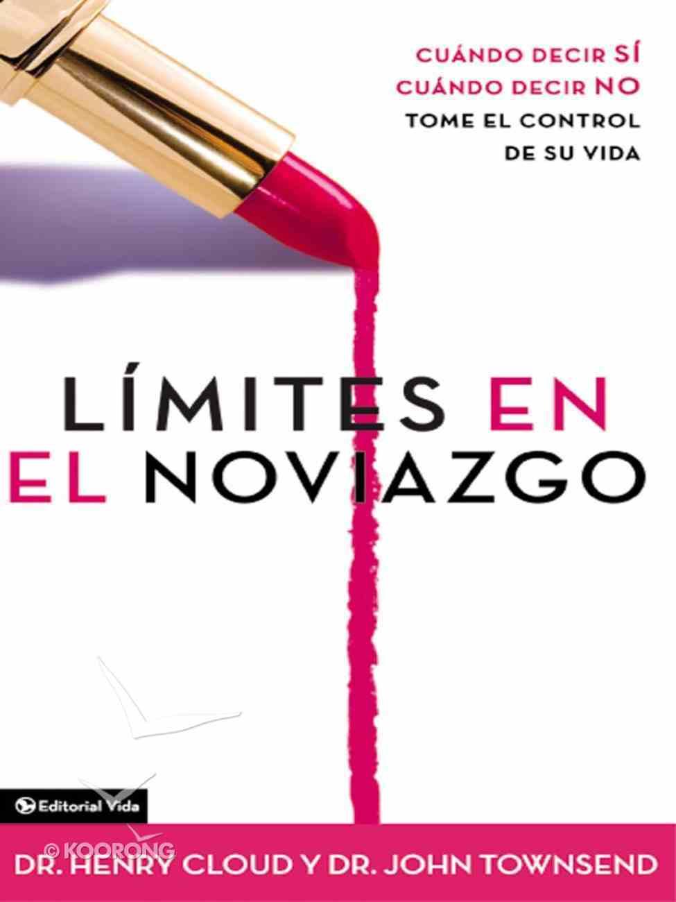 Limites En El Noviazgo (Spanish) (Spa) (Boundaries In Dating) eBook
