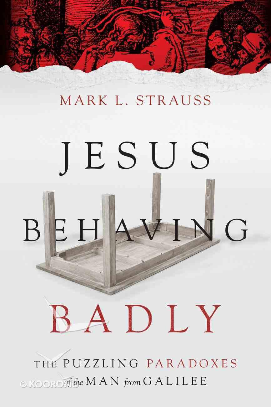Jesus Behaving Badly Paperback
