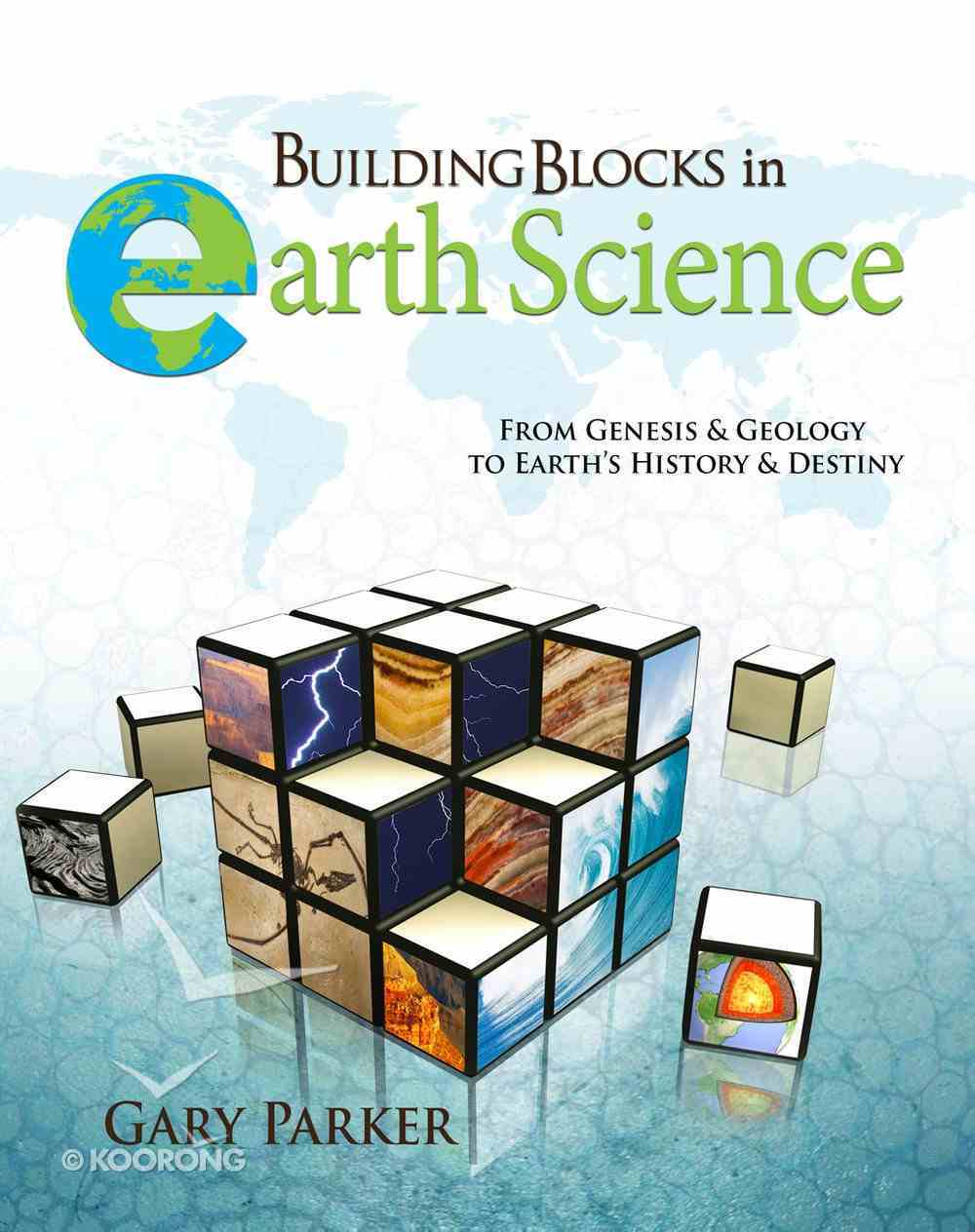Building Blocks in Earth Science: From Genesis & Geology to Earth's History & Destiny Paperback