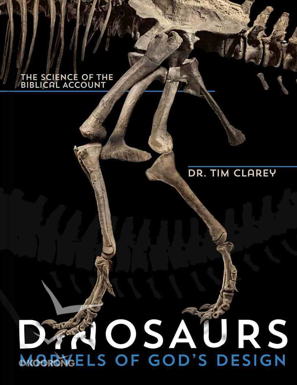 Dinosaurs: Marvels of God's Design Hardback