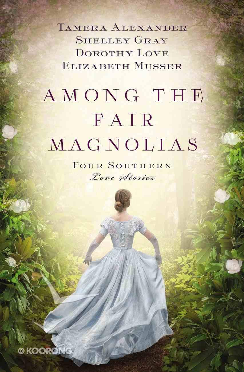 Among the Fair Magnolias: An to Mend a Dream eBook