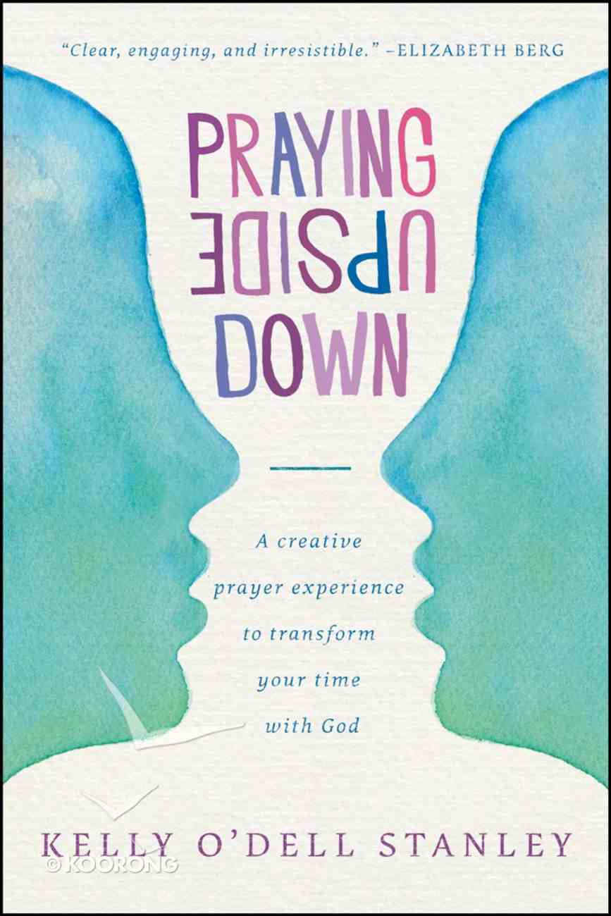 Praying Upside Down Paperback