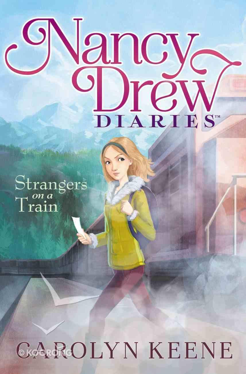 Strangers on a Train (#02 in Nancy Drew Diaries Series) Paperback