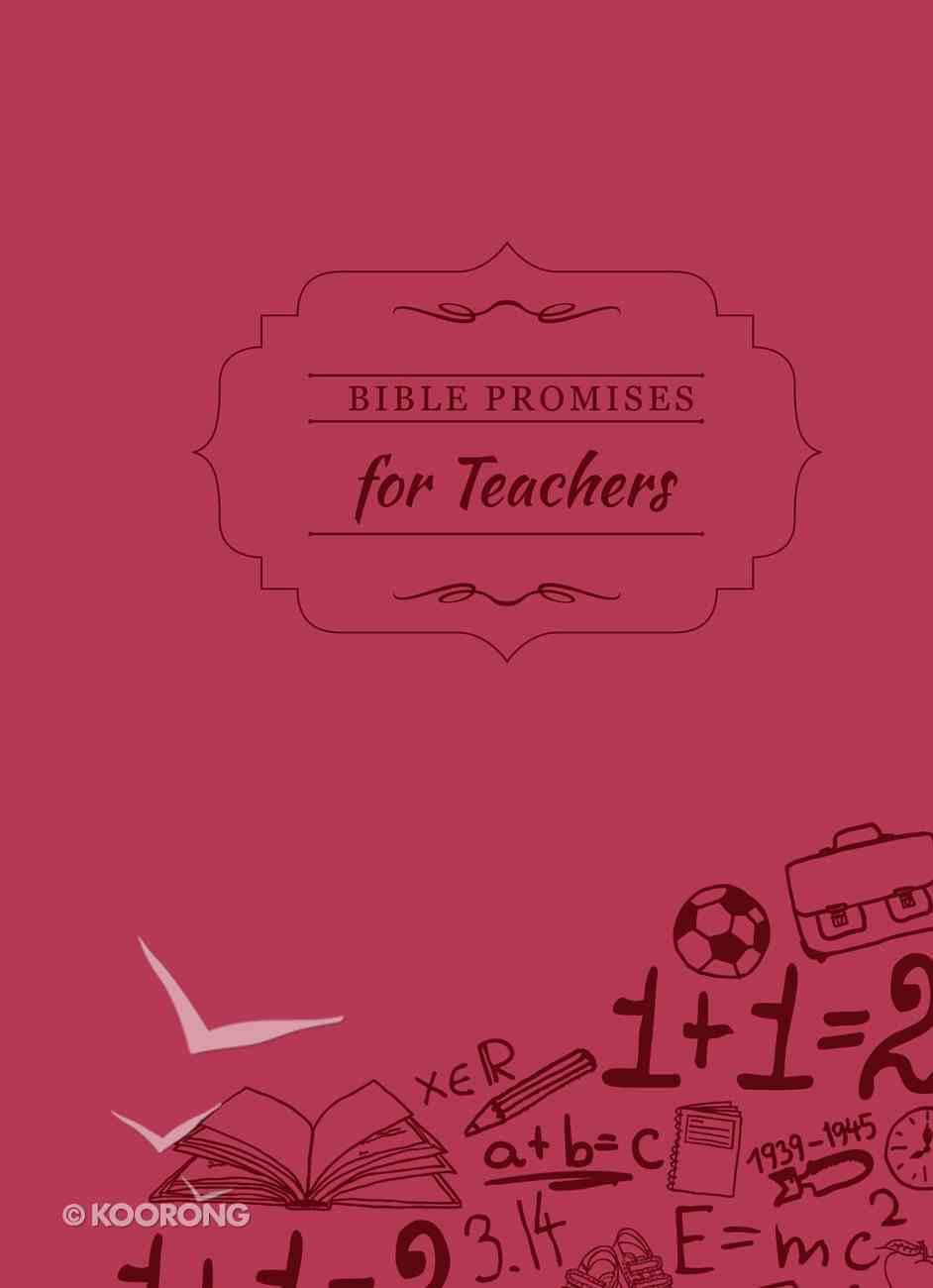 Bible Promises For Teachers (Bible Promises Series) eBook