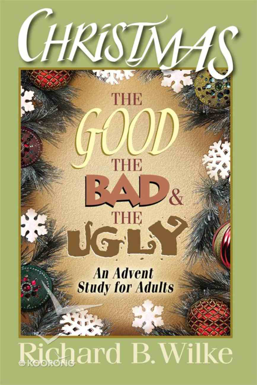 Christmas: The Good, the Bad, and the Ugly eBook