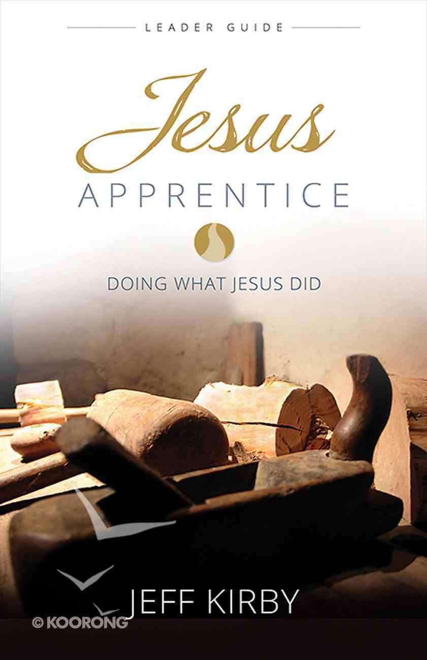 Jesus Apprentice (Leader Guide) Paperback