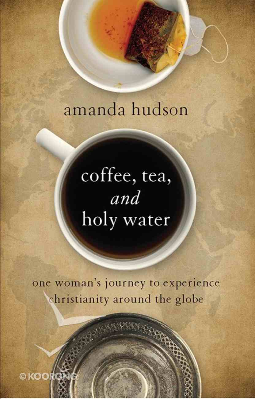 Coffee, Tea, and Holy Water Paperback