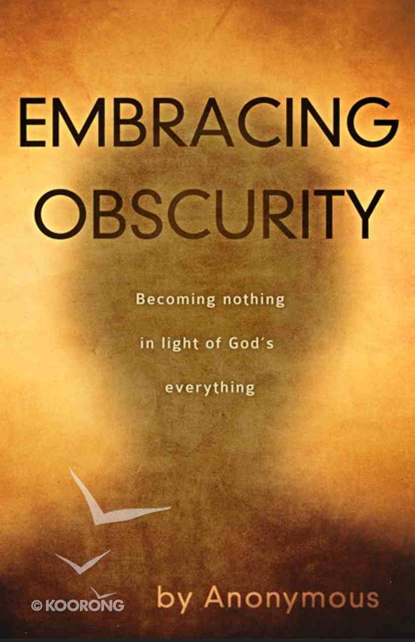 Embracing Obscurity Paperback