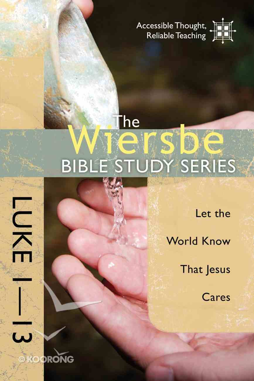 Luke 1-13 (Wiersbe Bible Study Series) eBook