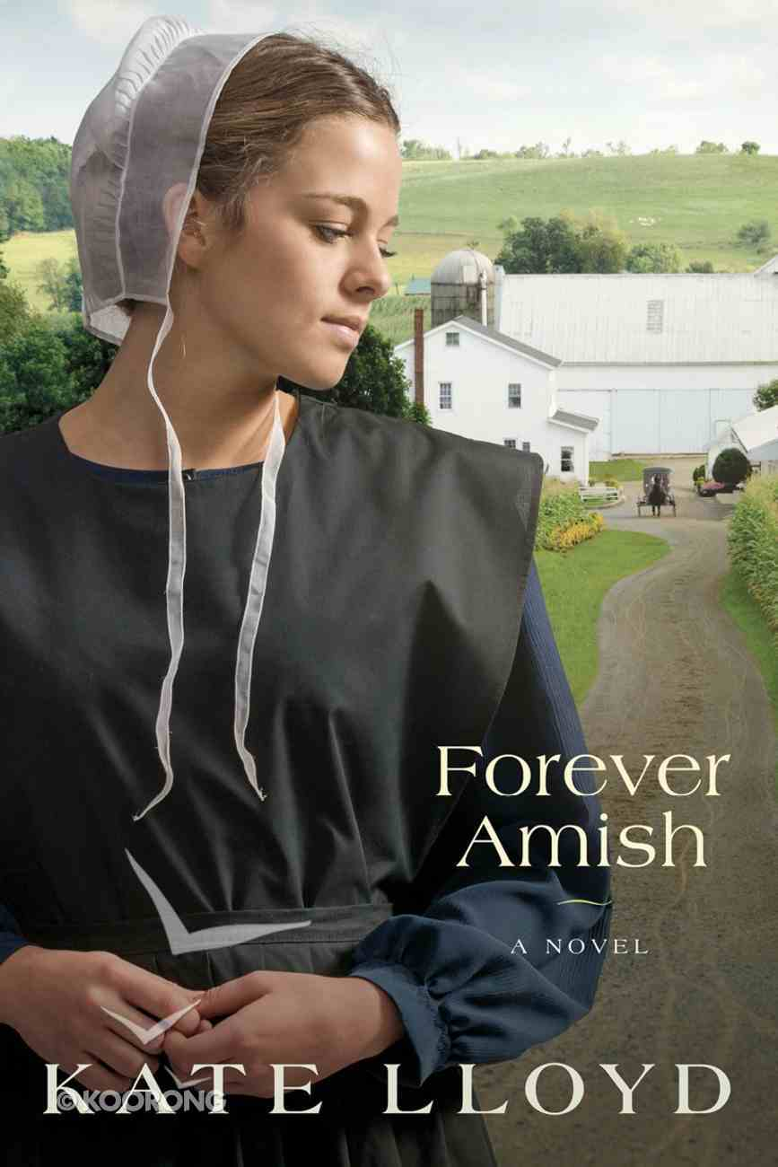 Forever Amish (#03 in Legacy Of Lancaster Trilogy Series) eBook