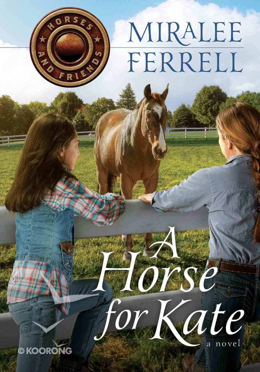 A Horse For Kate (#01 in Horses & Friends Series) eBook