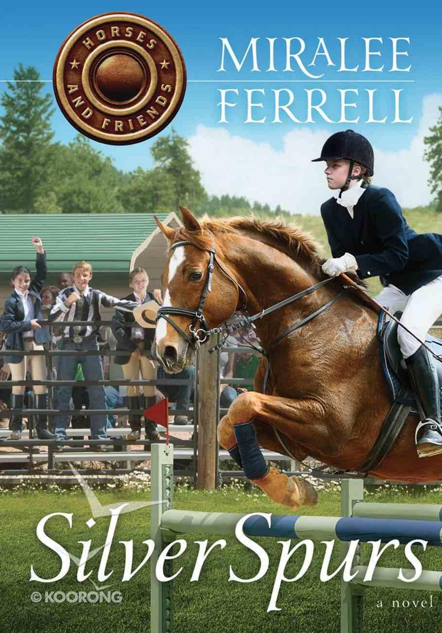 Silver Spurs (#02 in Horses & Friends Series) eBook