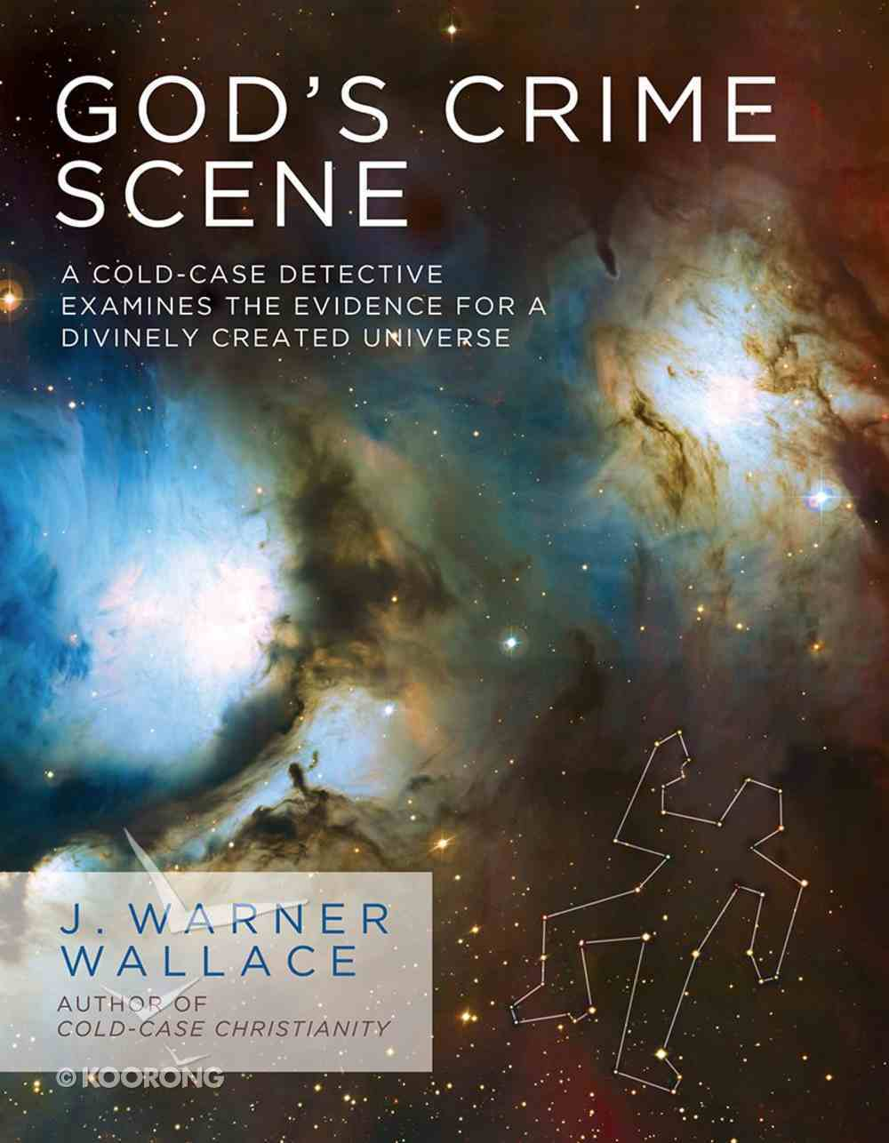 God's Crime Scene: A Cold-Case Detective Examines the Evidence For a Divinely Created Universe eBook