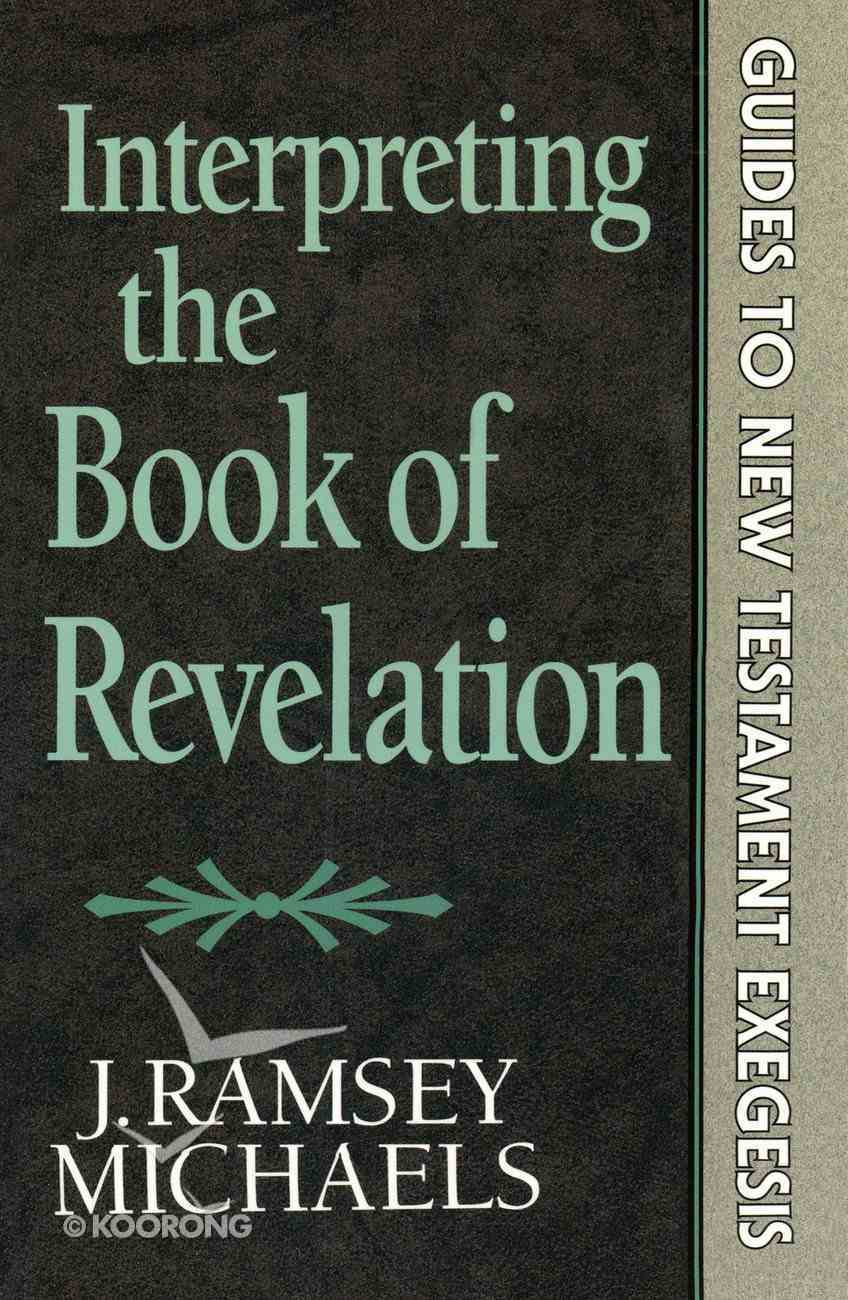 Interpreting the Book of Revelation (Guides to New Testament Exegesis) (Guides To New Testament Exegesis Series) eBook