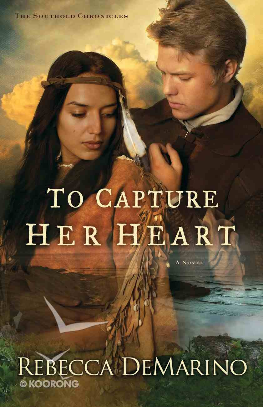 To Capture Her Heart (#02 in The Southold Chronicles Series) eBook