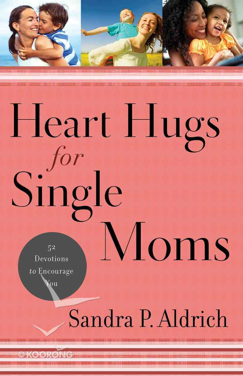 Heart Hugs For Single Moms eBook