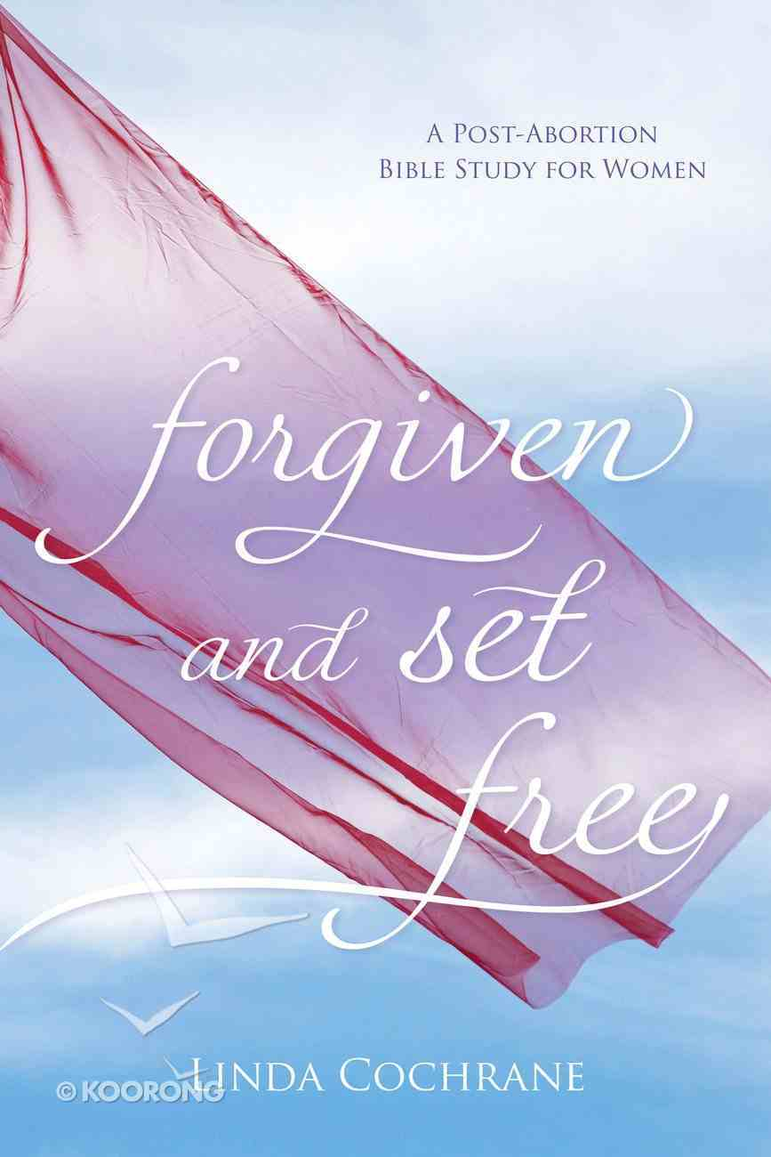 Forgiven and Set Free eBook