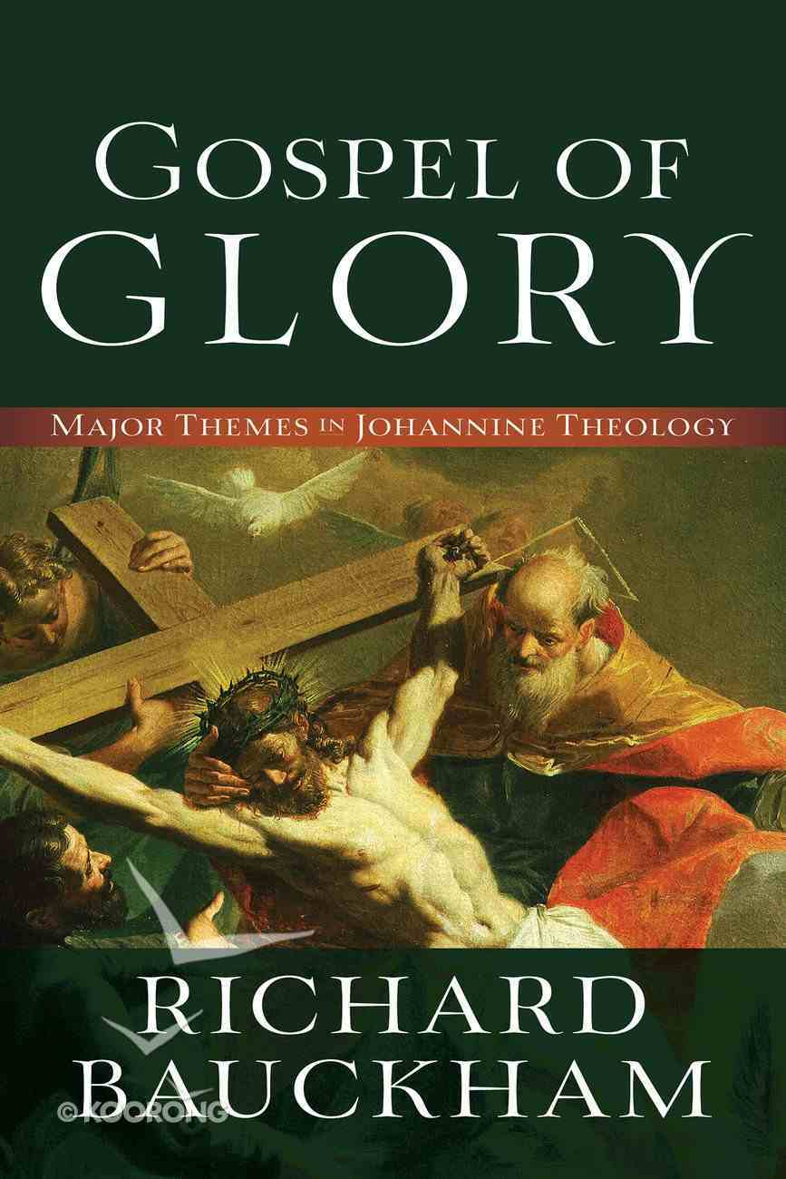 Gospel of Glory: Major Themes in Johannine Theology eBook