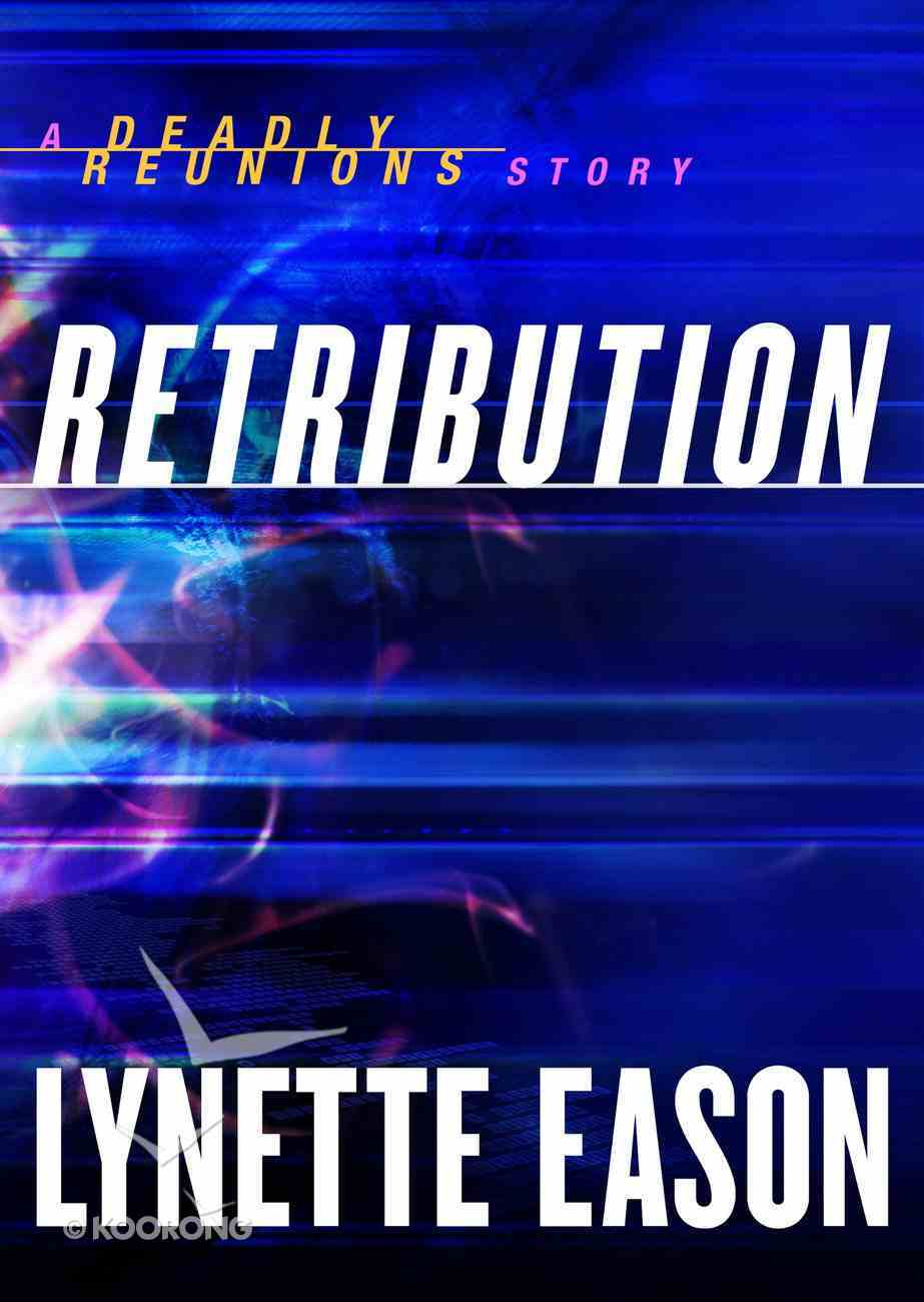Retribution (Ebook Shorts) (Deadly Reunions Series) eBook