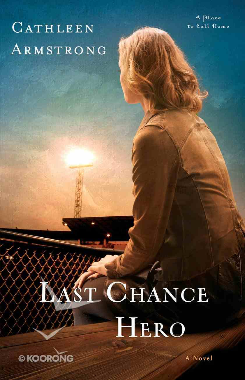 Last Chance Hero (#04 in A Place To Call Home Series) eBook