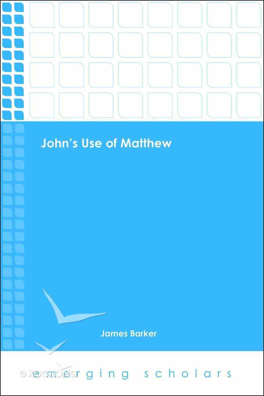 John's Use of Matthew (Emerging Scholars Series) Paperback